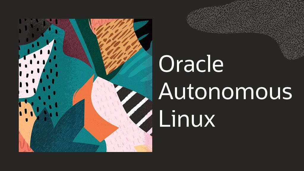 Oracle OpenWorld 2019: 甲骨文宣佈Oracle Autonomous Linux自主作業系統