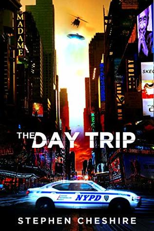 The Day Trip Stephen W Cheshire Black Rose Writing Cover