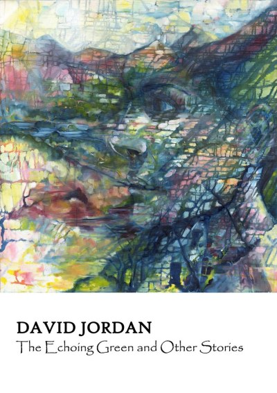 The Echoing Green and Other Stories David Jordan Cover