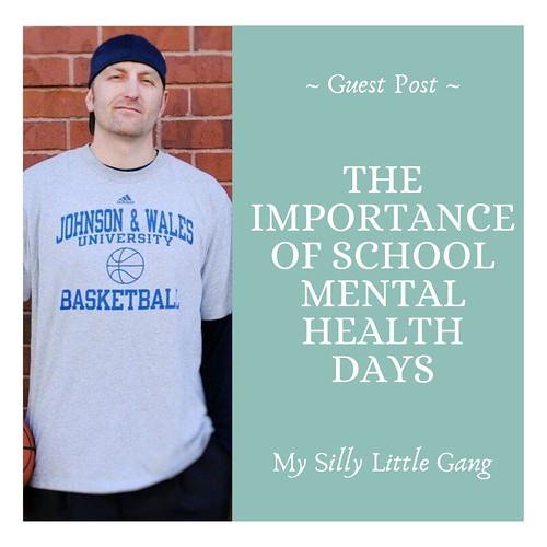 The Importance of School Mental Health Days ~ Guest Post #MySillyLittleGang
