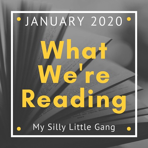 What We're Reading ~ January 2020 #MySillyLittleGang
