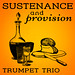 Sustenance and Provision Trumpet Trio
