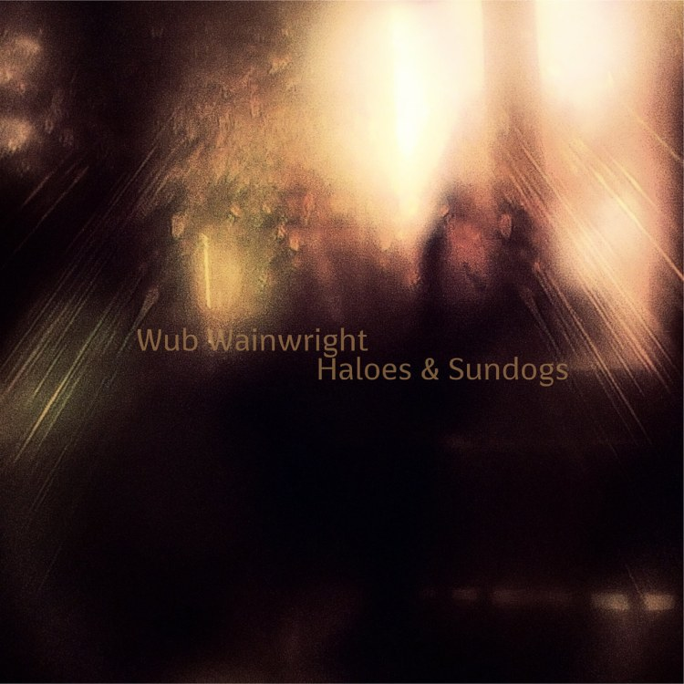 Wub Wainwright - Haloes & Sundogs (2006)