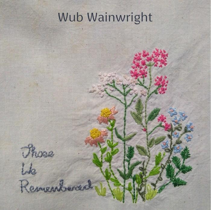 IMB6050 Wub Wainwright – Those We Remembered – Digital Release (2020)