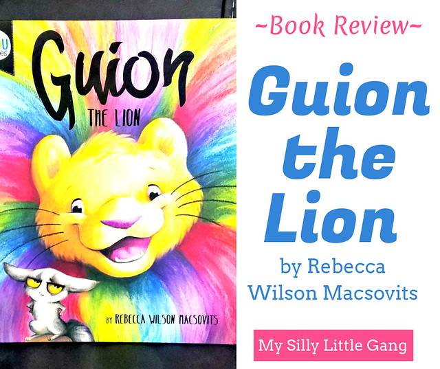 Guion the Lion by Rebecca Wilson Macsovits ~ Book Review #MySillyLittleGang
