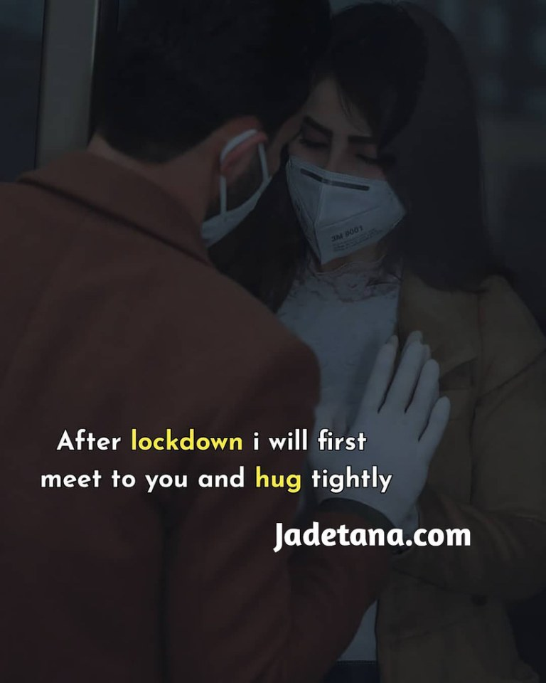 After lockdown I will first meet you and hug you tightly
