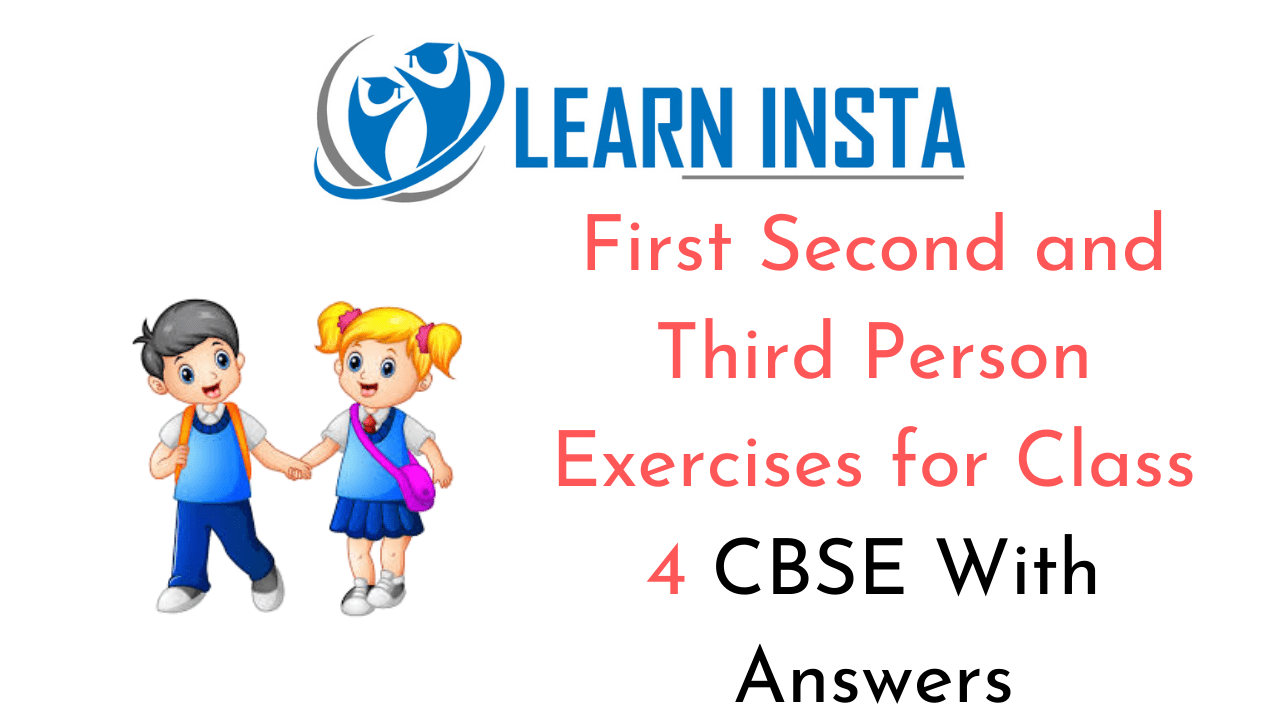 First Second and Third Person Exercises for Class 4 CBSE with Answers