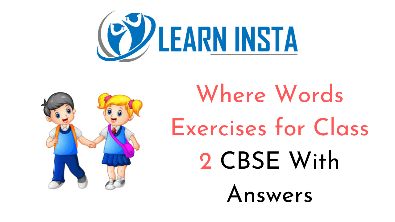 Where Words Worksheet Exercises for Class 2 Examples with Answers CBSE