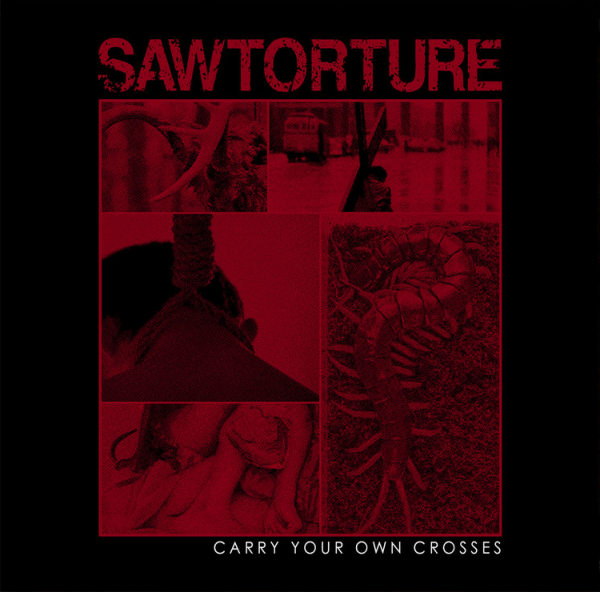 SAWTORTURE – Carry Your Own Crosses