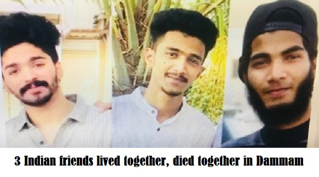 5766 3 Indian friends lived together, died together in Dammam
