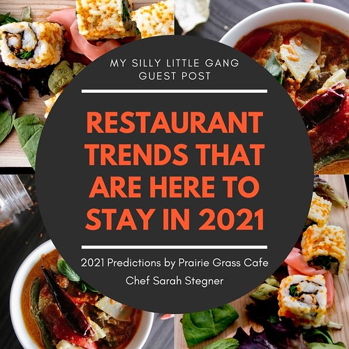 Restaurant Trends That Are Here to Stay in 2021 ~ Guest Post @SarahStegner #MySillyLittleGang