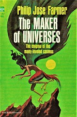 THE MAKER OF UNIVERSES by Philip Jose Farmer. Ace 1965. 192 pages. Cover by Jack Gaughan.