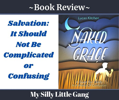Salvation: It Should Not Be Complicated or Confusing #MySillyLittleGang