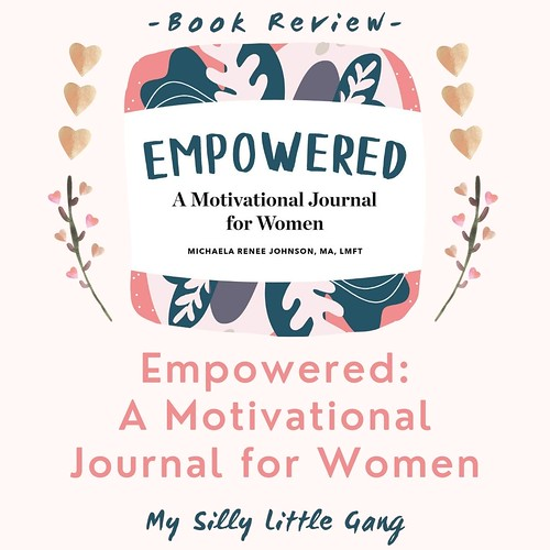 Empowered: A Motivational Journal for Women #empoweredjournal #MySillyLittleGang