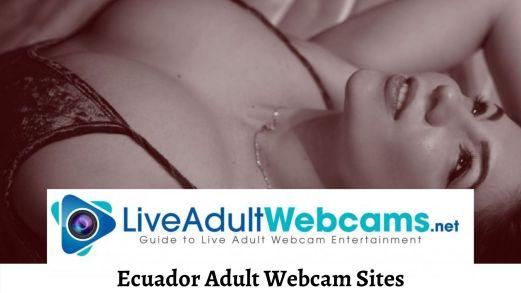 Ecuador Adult Webcam Sites