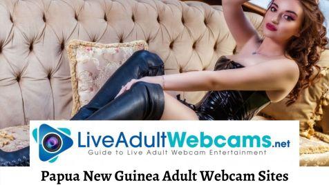 Papua New Guinea Adult Webcam Sites