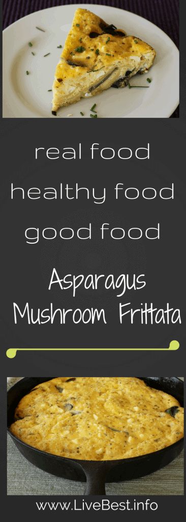 Asparagus Mushroom Frittata | An anytime meal, frittatas are a cook's friend. This versatile recipe is vegetarian or you could add meat. Use what you have on hand to create something delish and nutrish! Real food naturally. www.LiveBest.info