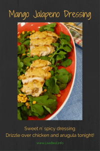 Mango Jalapeno Dressing   Taste the tropics in this on-so-easy dressing. Love it on grilled chicken or shrimp! www.LiveBest.info