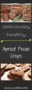 Apricot Pecan Crisps | This recipe uses real food such as dried fruit, nuts, seeds to make a cracker that is just right - not too sweet! PERFECT snack attack solution. Even better on a cheese tray! www.LiveBest.info