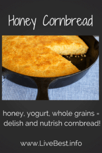 Whole-grain Honey Cornbread recipe | Simple, real food make this wholesome healthy cornbread. Drizzle with honey today. Toast and top with yogurt and berries tomorrow. www.LiveBest.info