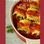 Walnut Mushroom Lasagna Rolls | Comfort food that's delish and nutrish. www.LiveBest.info