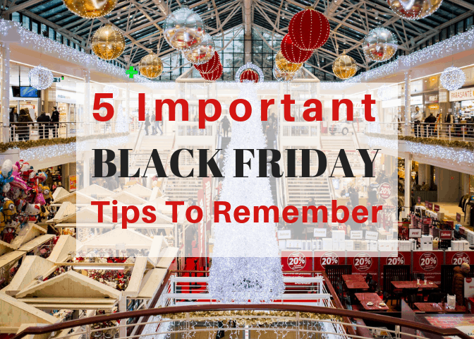 5 Important Black Friday Tips To Remember