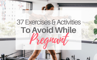 37 Exercises and Activities To Avoid While Pregnant