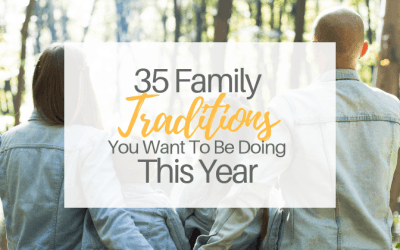 35 Family Traditions You Want To Be Doing This Year