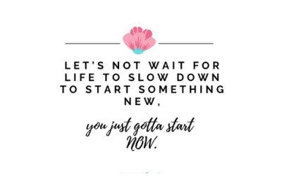 Motivational Monday Post 31: Start Now