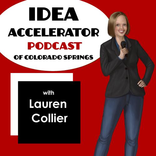 Idea Accelerator Podcast of Colorado Springs