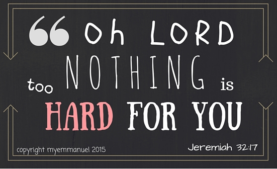OH LORD NOTHING IS TOO HARD FOR YOU JEREMIAH 32