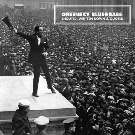 """Greensky Bluegrass - """"Shouted, Written Down & Quoted"""""""