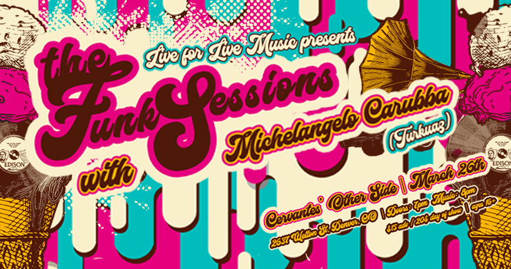 The Funk Sessions, Funk Sessions, Michelangelo Carubba, Live For Live Music Funk Sessions