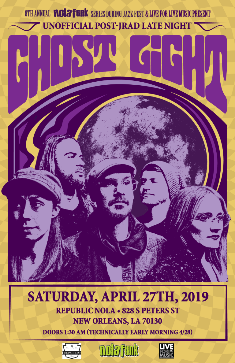 19c6ca986450 Date: Saturday, April 27th, 2019 (technically early AM 4/28) Artist: Live  For Live Music & 8th Annual Nolafunk Series During Jazz Fest Present: GHOST  LIGHT