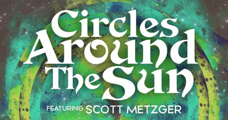 Circles Around The Sun, Circles Around the Sun New Years Run, Scott Metzger, Circles Around The Sun Scott Metzger, Circles Around The Sun Colorado, Circles Around the sun tickets