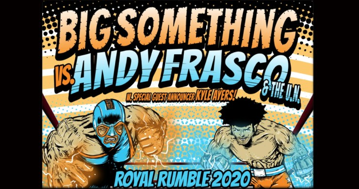 BIG Something, Andy Frasco UN, Ready To Rumble Tour 2020