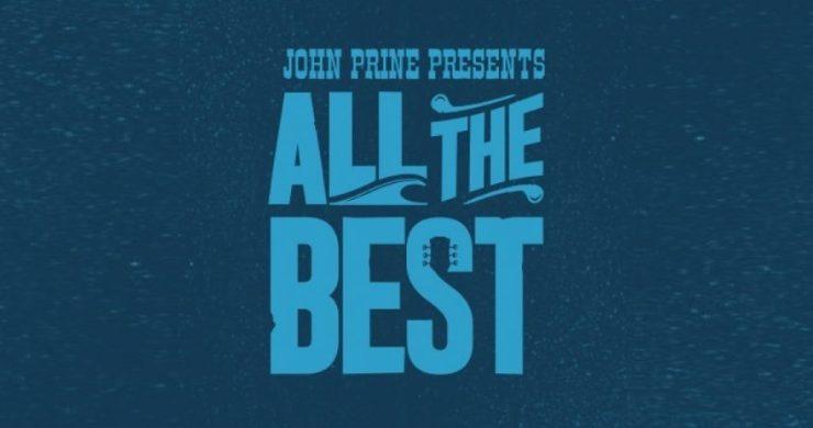 John Prine, John Prine All The Best Fest, all the best fest, Bonnie Raitt, Steve Earle, Todd Snider, The Jerry Douglass Band, All The Best Festival