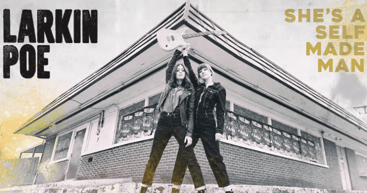 Larkin Poe Self Made man, larkin poe single, larkin poe release, larkin poe album, larkin poe shes a self made man