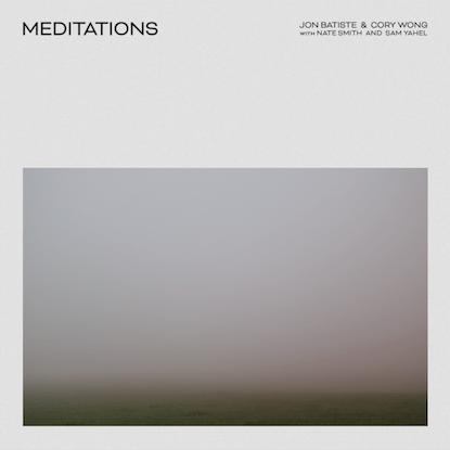 cory wong jon batiste meditations