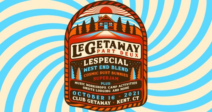 lespecial, le getaway, le getaway part deux, le getaway 2021, lespecial le getaway, lespecial club getaway, west end blend getaway