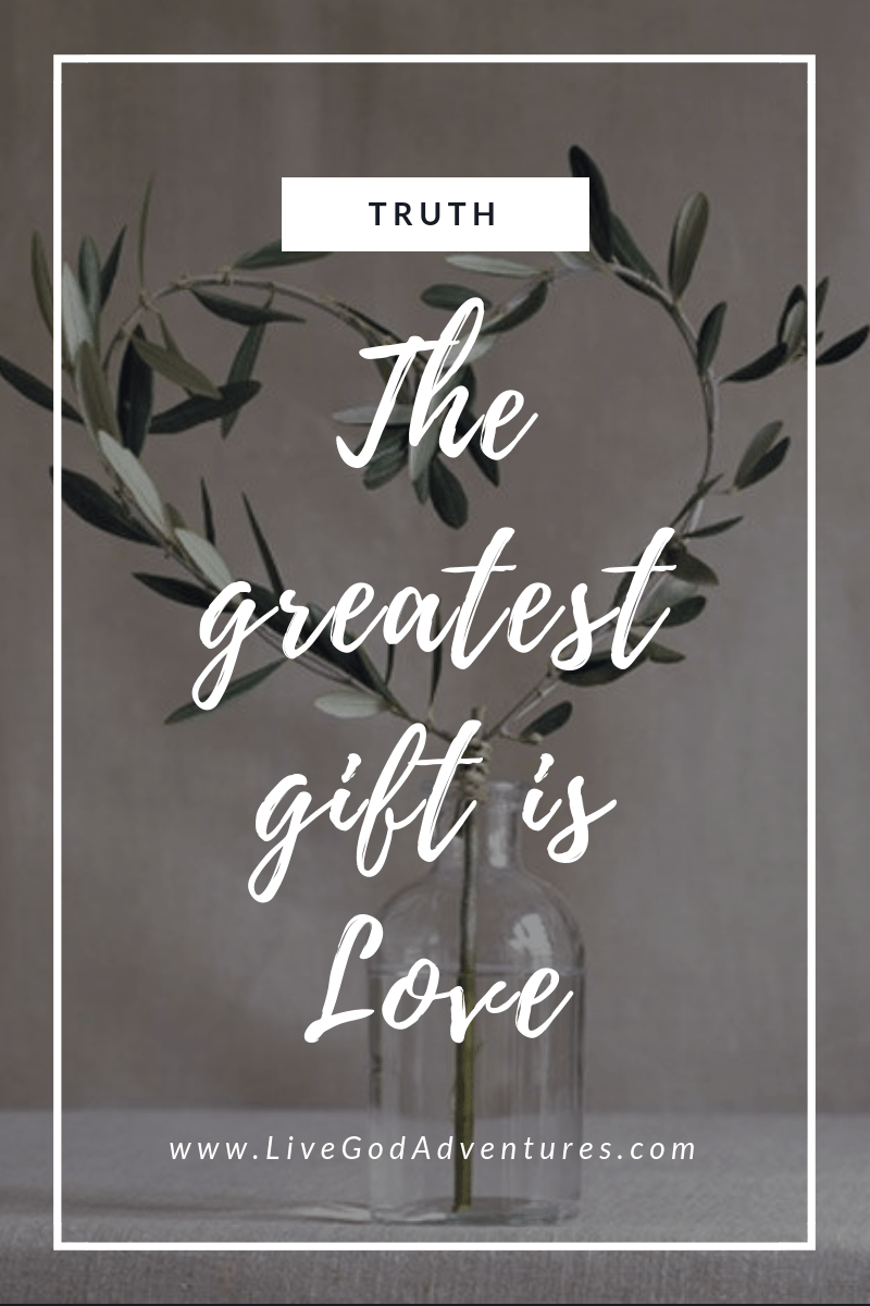 The greatest gift is Love.