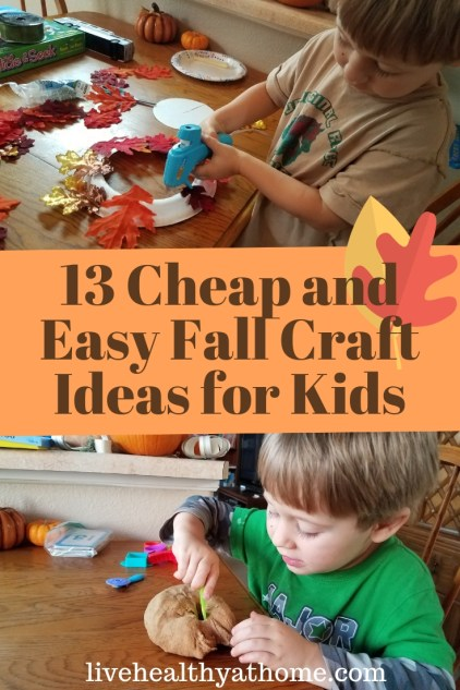 13 Cheap And Easy Fall Craft Ideas For Kids Healthy At Home