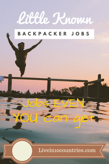 undiscovered jobs you could snag as a backpacker