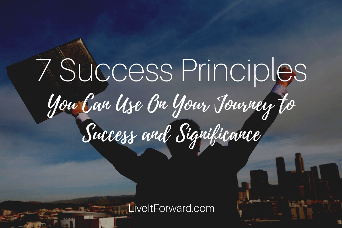 7 Success Principles You Can Start Using Today