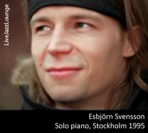 Esbjorn Svensson, Solo Piano – Radiohuset, Stockholm, March 1995