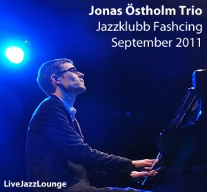 Jonas Ostholm Trio – Jazzklubb Fasching, September 2011