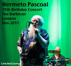 Hermeto Pascoal – The Barbican, London, November 2011