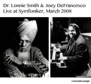 Dr. Lonnie Smith & Joey DeFrancesco – Gothenburg, March 2008