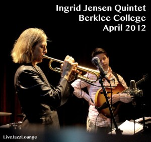Ingrid Jensen Quintet – Berklee College of Music, April 2012