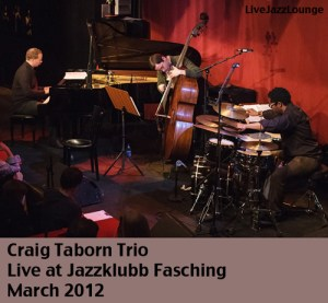 Craig Taborn Trio – Jazzklubb Fasching, Stockholm, March 2012